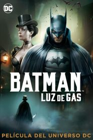 Ver Batman: Luz de gas