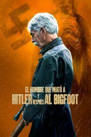 El hombre que mató a Hitler y despues al Bigfoot