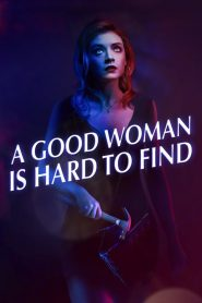 Ver A Good Woman Is Hard to Find