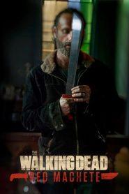 Ver The Walking Dead: Red Machete