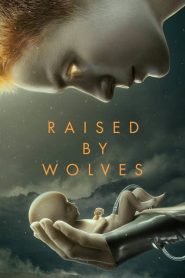 Ver Raised by Wolves