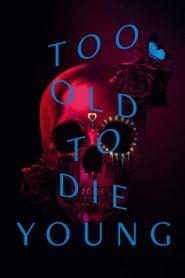 Muy viejo para morir joven: Temporada 1