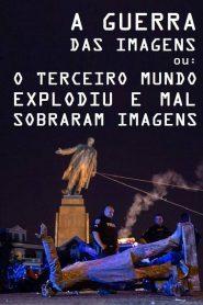 A Guerra das Imagens ou: O Terceiro Explodiu e Mal Sobraram Imagens