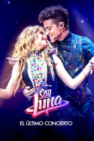 Soy Luna: El último concierto