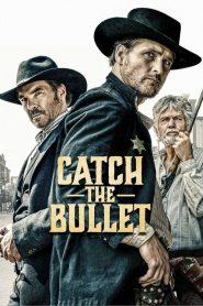 Ver Atrapa la Bala (Catch the Bullet)
