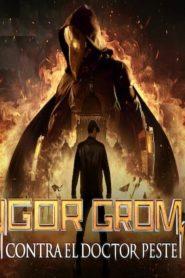 Igor Grom contra el Doctor Peste (Mayor Grom: Chumnoy Doktor)